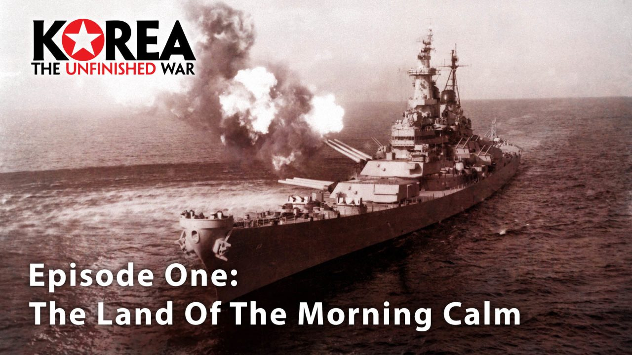 Korea The Unfinished War (1950-2010) – Episode 1: The Land Of The Morning Calm