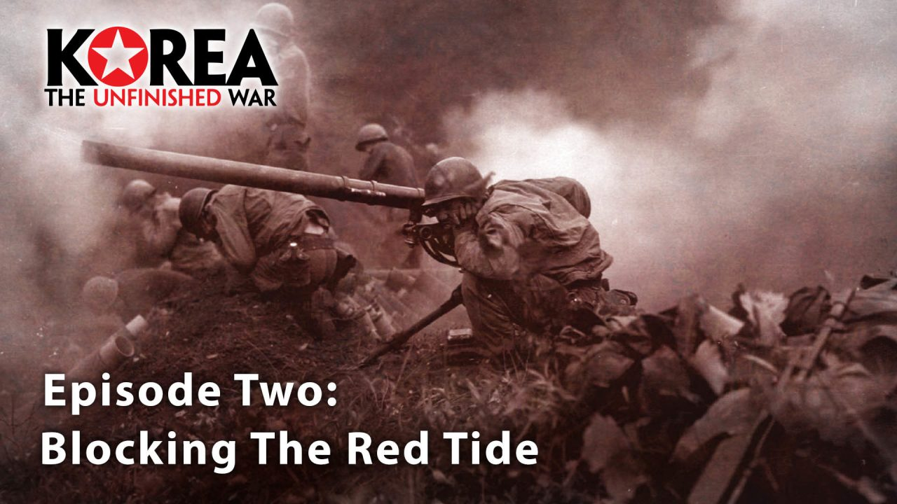 Korea The Unfinished War (1950-2010) – Episode 2: Blocking The Red Tide