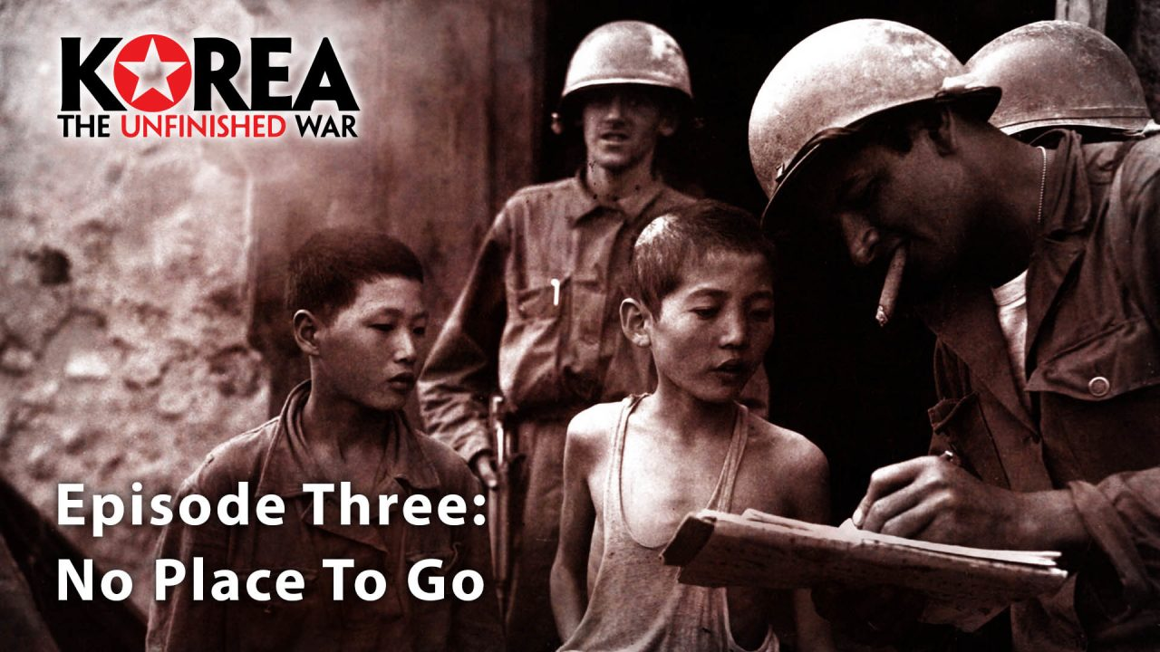 Korea The Unfinished War (1950-2010) – Episode 3: No Place To Go