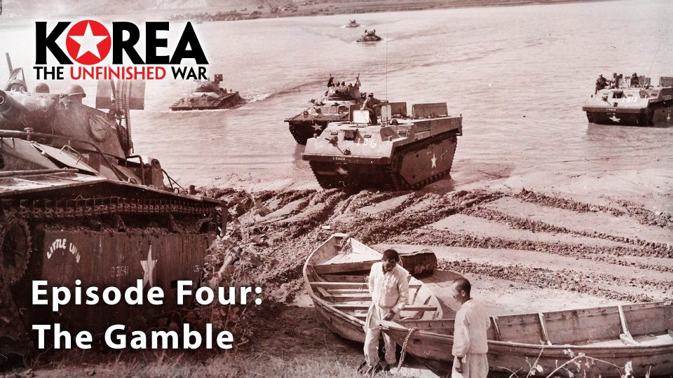 Korea The Unfinished War (1950-2010) – Episode 4: The Gamble
