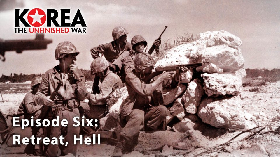 Korea The Unfinished War (1950-2010) – Episode 6: Retreat, Hell