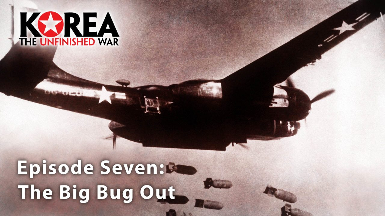 Korea The Unfinished War (1950-2010) – Episode 7: The Big Bug Out
