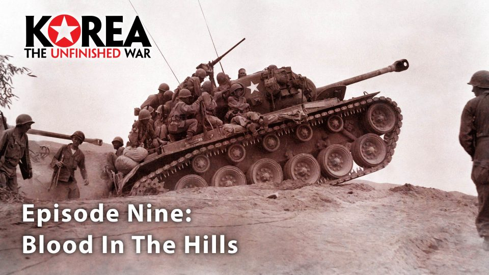 Korea The Unfinished War (1950-2010) – Episode 9: Blood In The Hills