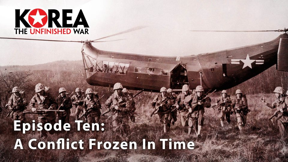 Korea The Unfinished War (1950-2010) – Episode 10: A Conflict Frozen In Time