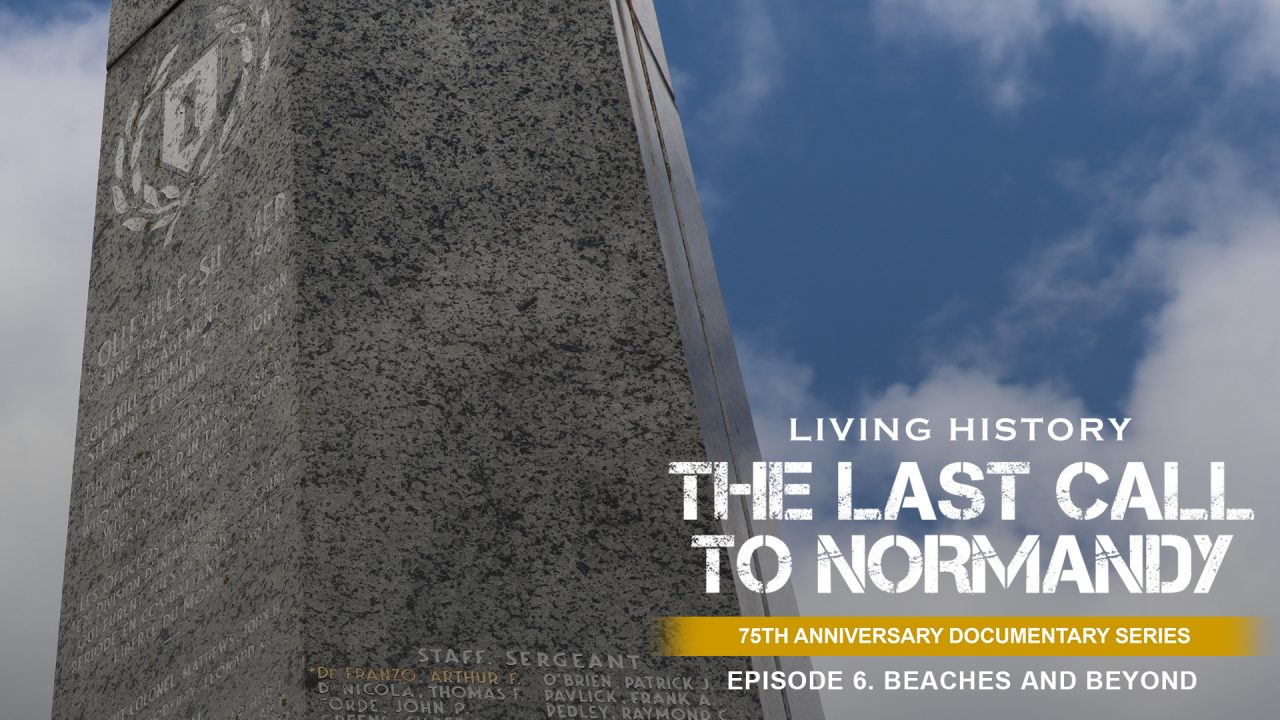 Last Call To Normandy: Episode 6. Beaches And Beyond