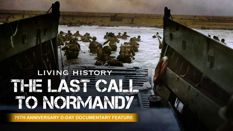The Last Call To Normandy