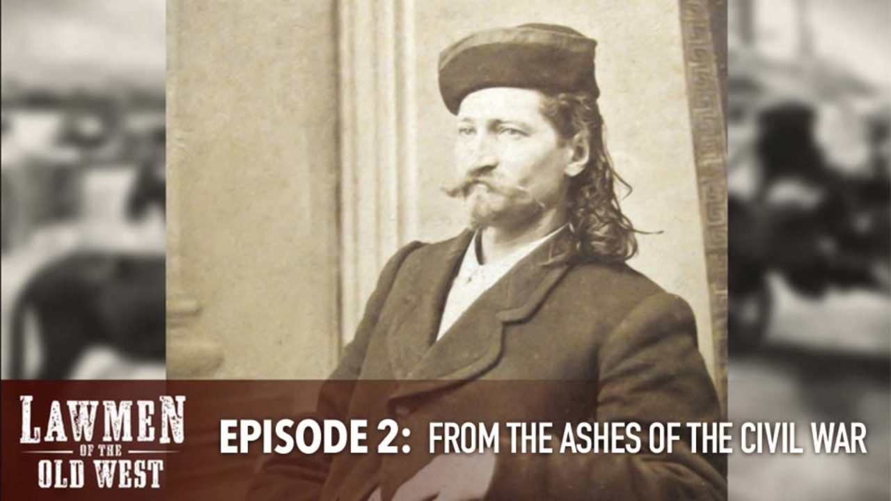 Lawmen of the Old West – Episode 2: From The Ashes of the Civil War