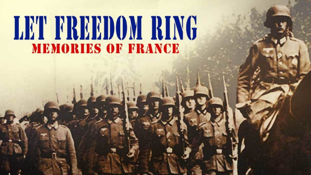 Let Freedom Ring – Memories Of France