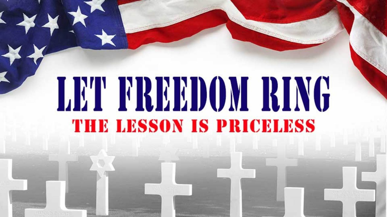 Let Freedom Ring – The Lesson Is Priceless