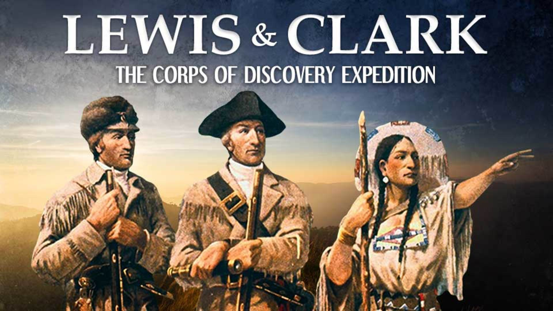 Lewis and Clark: The Corps of Discovery Expedition -