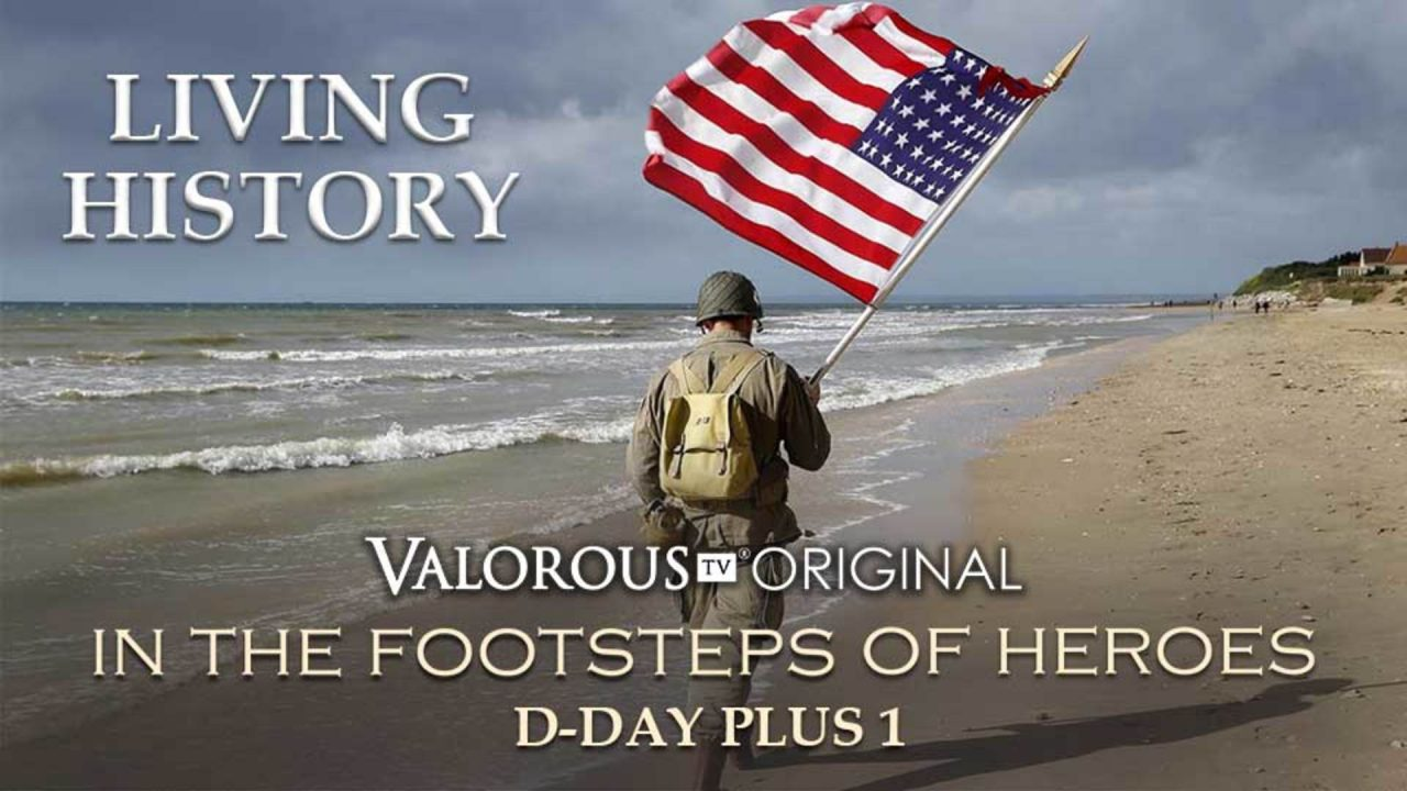 Living History – In The Footsteps Of Heroes: D-Day Plus One – Part Two