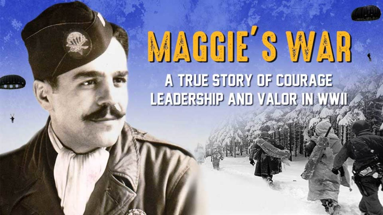 Maggie's War – A True Story of Courage, Leadership and Valor in World War II