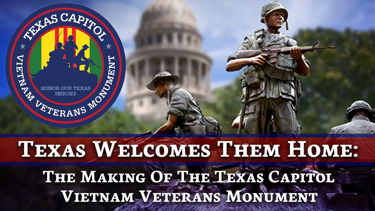 Texas Welcomes Them Home: The Making Of The Texas Capitol Vietnam Veterans Monument