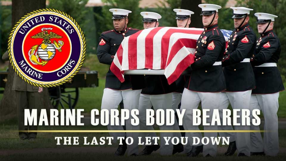 Marine Corps Body Bearers – The Last To Let You Down