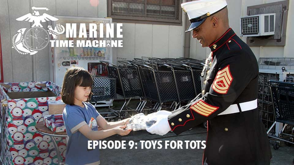 Marine Corps Time Machine – Episode 9: Toys For Tots