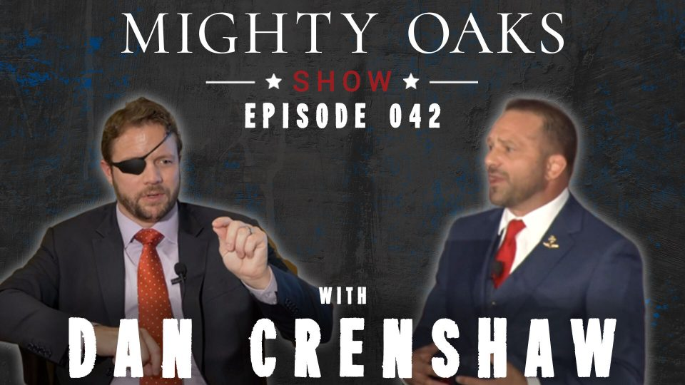Mighty Oaks Warrior Gala Pt. 1 ft. Dan Crenshaw & Chad Robichaux