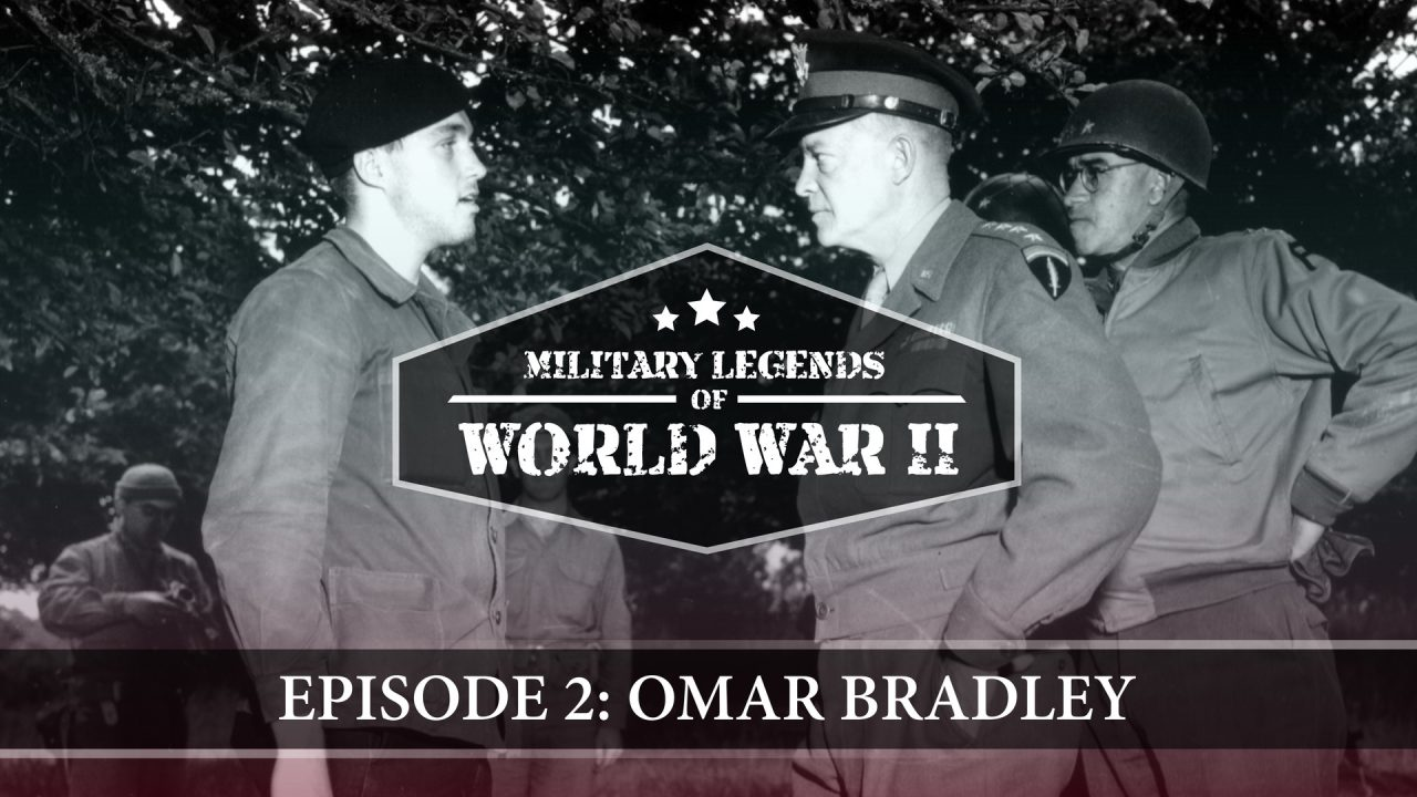 Military Legends Of WWII – Episode 2: Omar Bradley