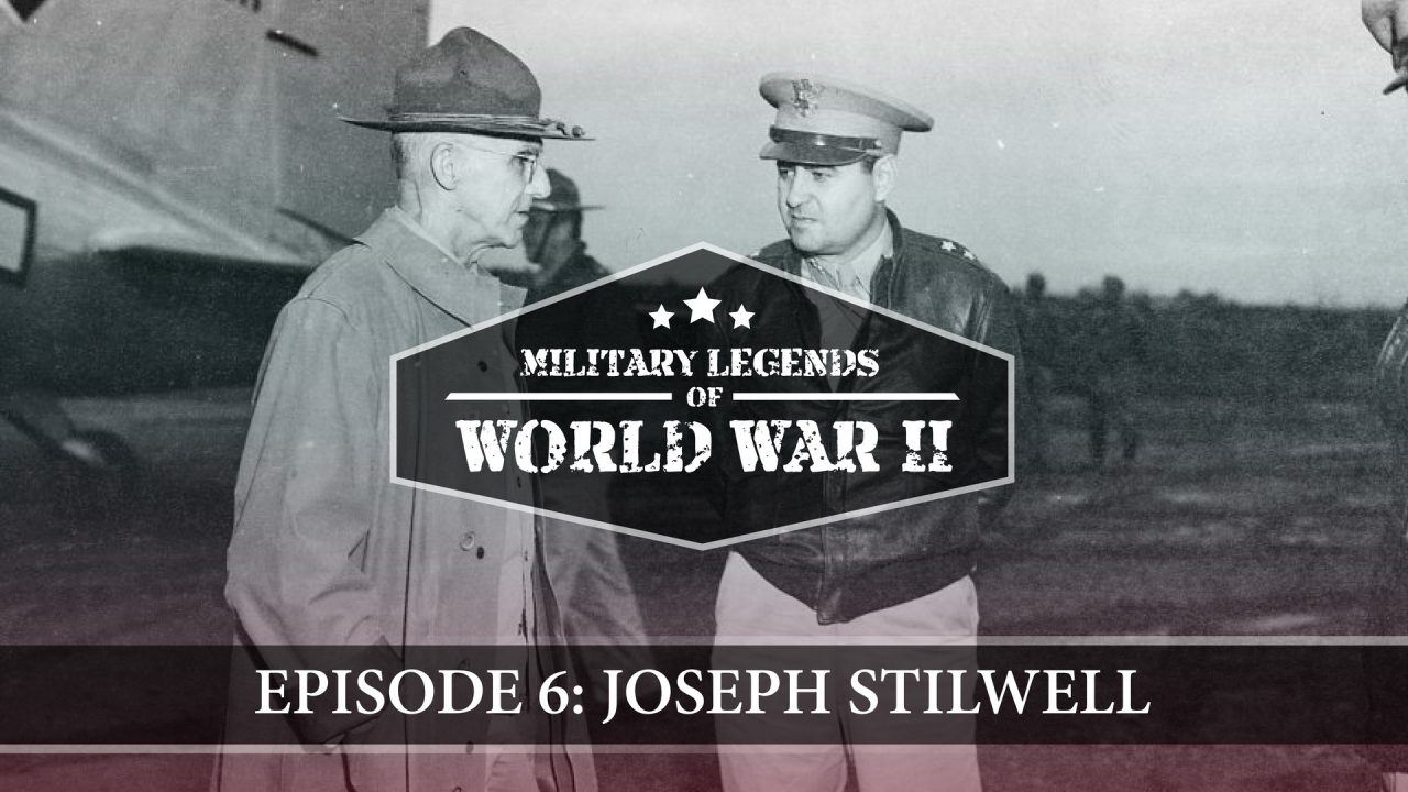 Military Legends Of Wwii Episode 6 Joseph Stilwell