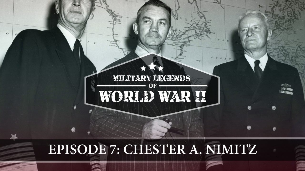Military Legends Of WWII – Episode 7: Chester A. Nimitz
