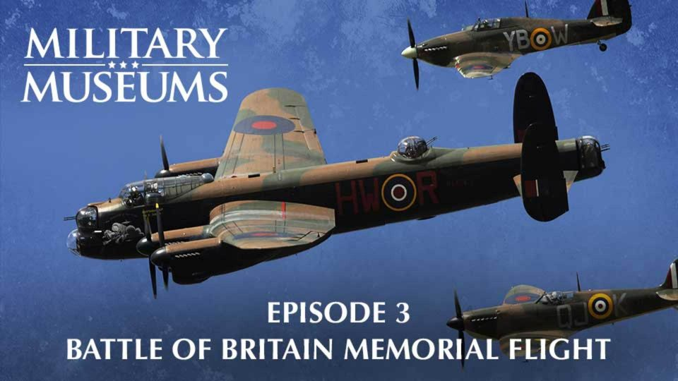 Military Museums 103 – Battle of Britain memorial flight
