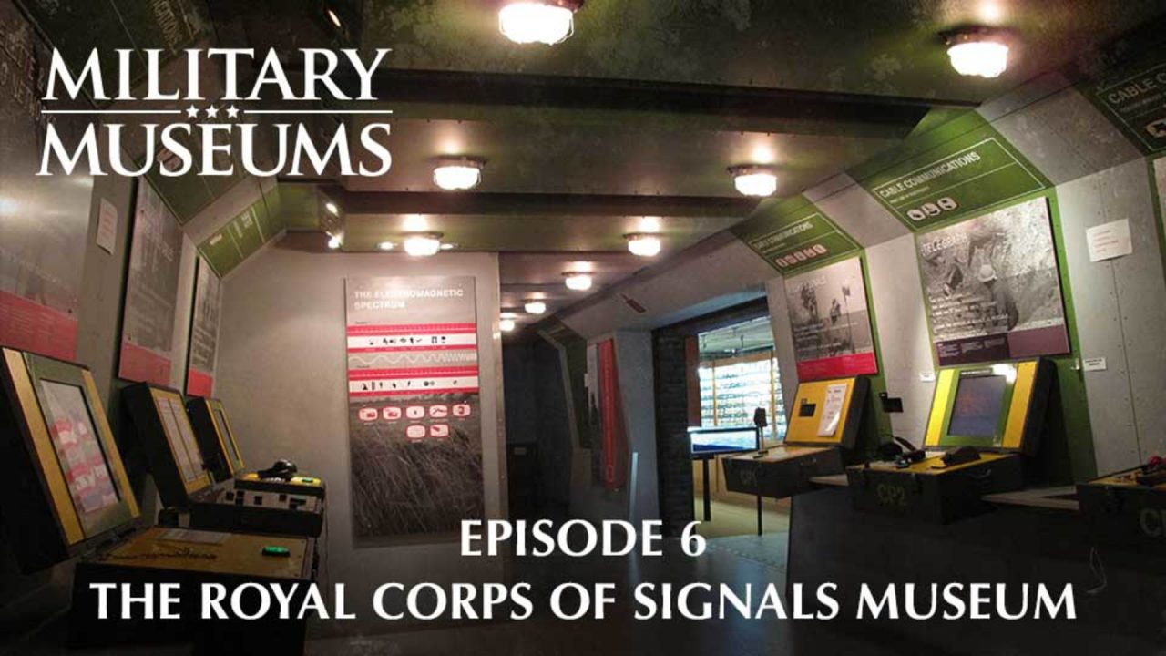 Military Museums 106 – The Royal Corps Of Signals Museum