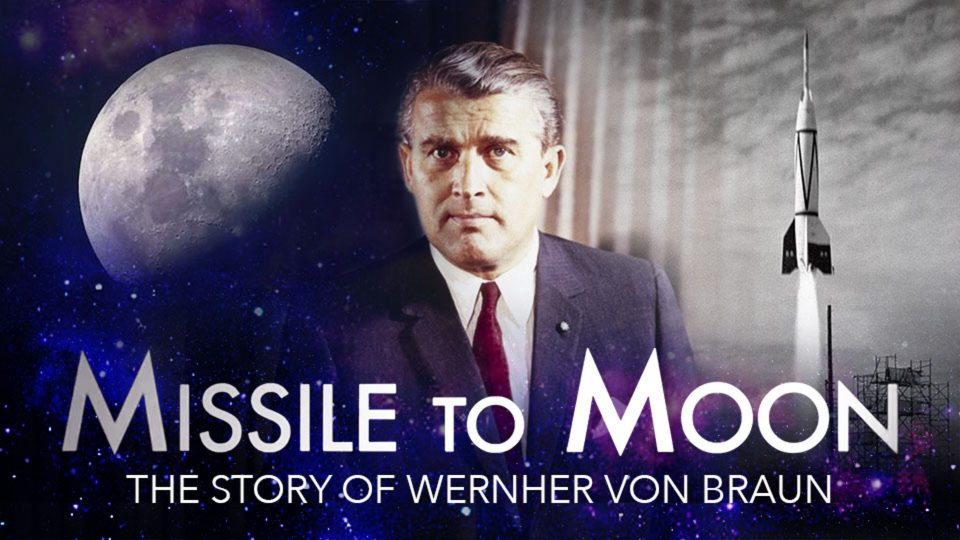 """Missile to Moon""- The Story of Wernher Von Braun"