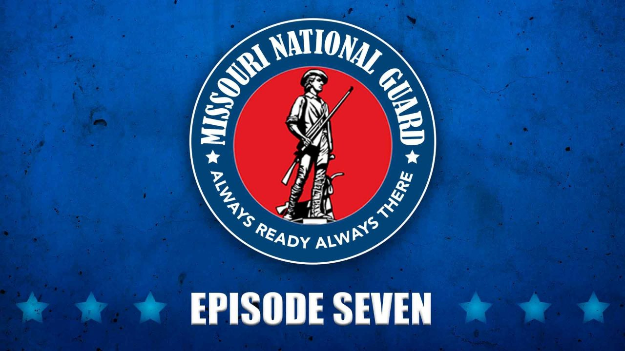 Missouri National Guard TV – Episode 7