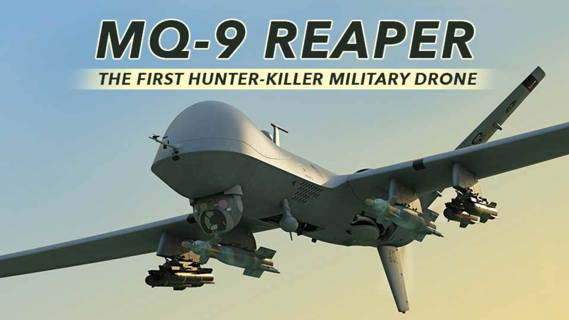 Mq 9 Reaper The First Hunter Killer Military Drone