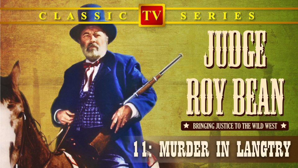 Judge Roy Bean – Episode 11: Murder In Langtry