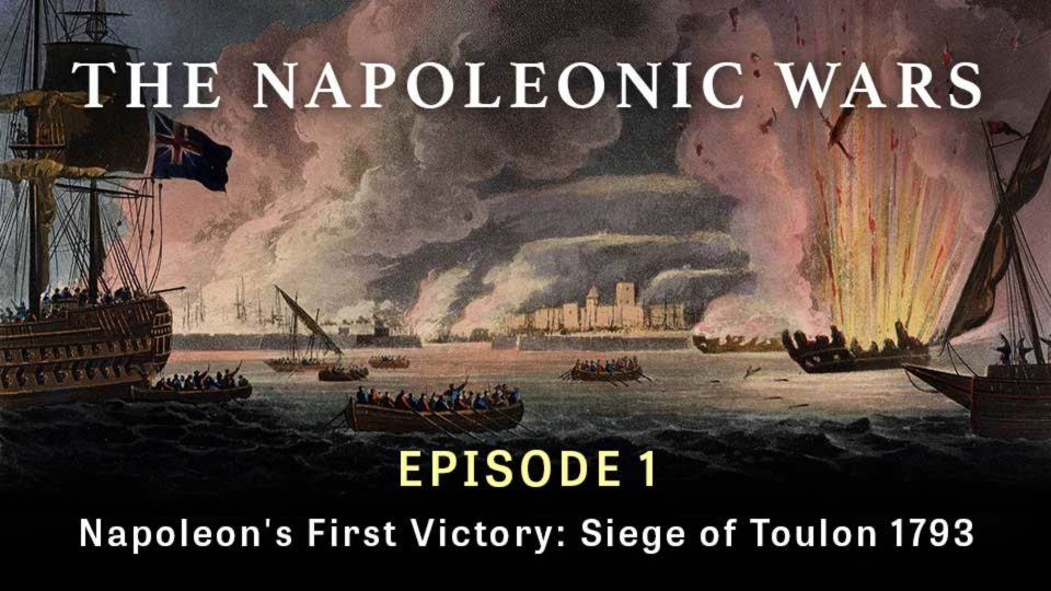 Napoleonic Wars: Napoleon's First Victory: Siege of Toulon 1793