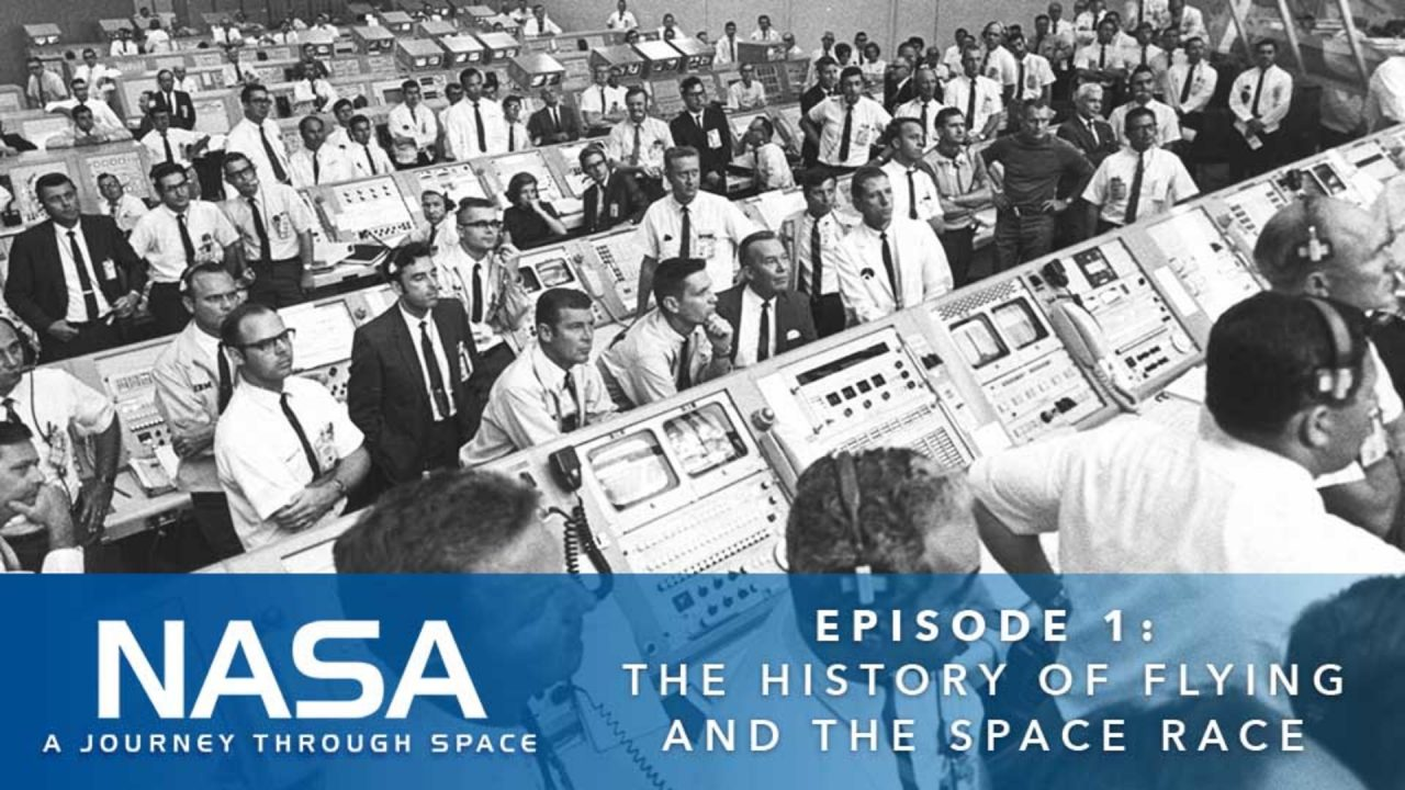 NASA – A Journey Through Space – Episode 1: The History Of Flying And The Space Race