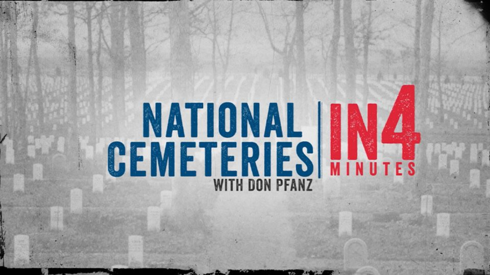 National Cemeteries: The Civil War in Four Minutes
