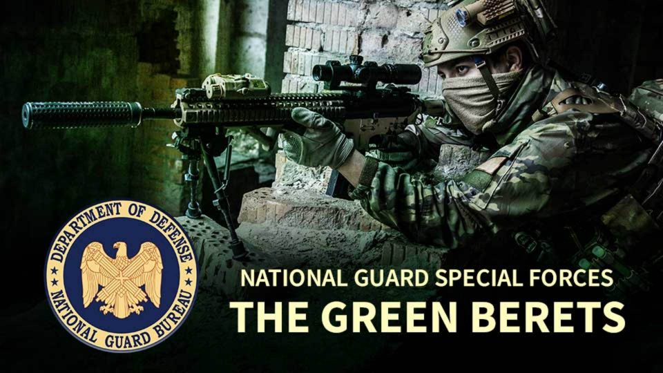 National Guard Special Forces- The Green Berets