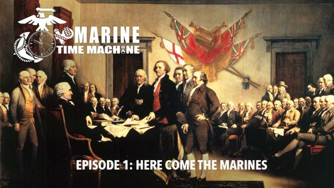 Marine Corps Time Machine – Episode 1: Here Come The Marines