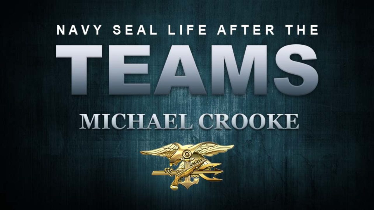 Navy SEAL Life After The Teams – Professor Michael Crooke