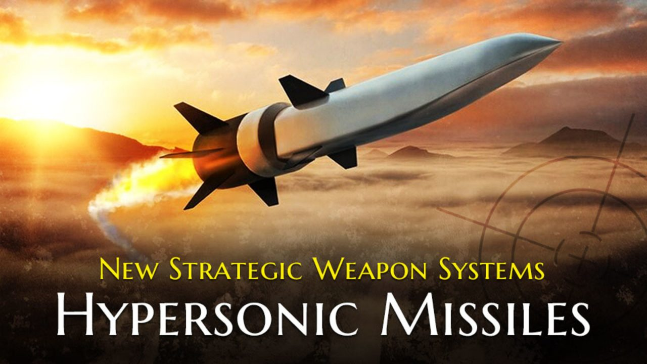 New Strategic Weapon Systems: Hypersonic Missiles