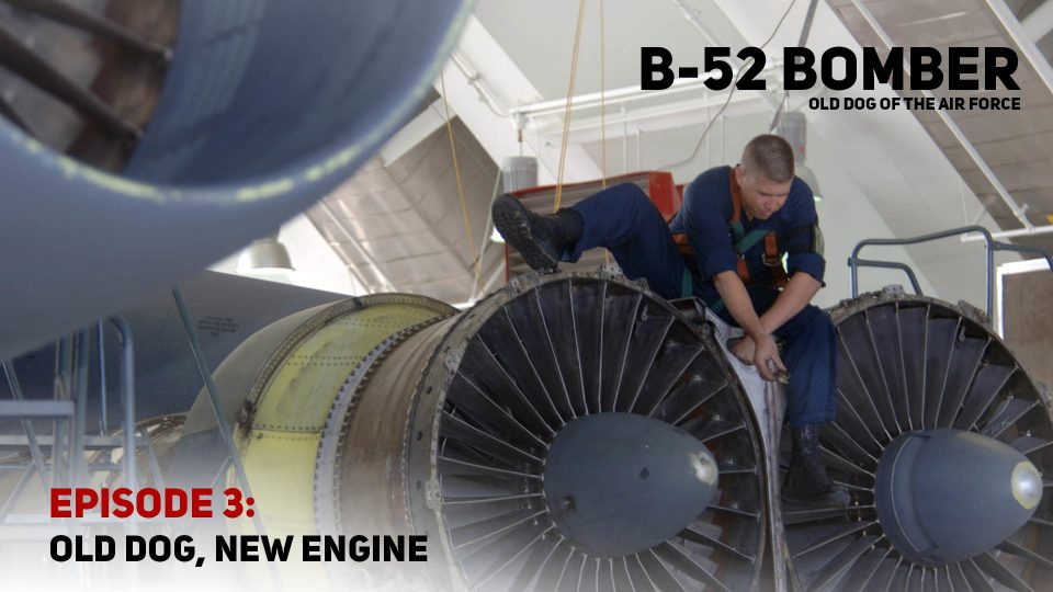 B-52 Bomber – Old Dog Of The Air Force – Episode 3: Old Dog, New Engine