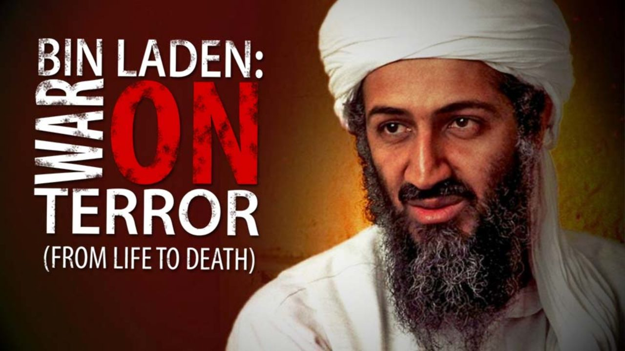 Osama Bin Laden:  War On Terror (From Life to Death)