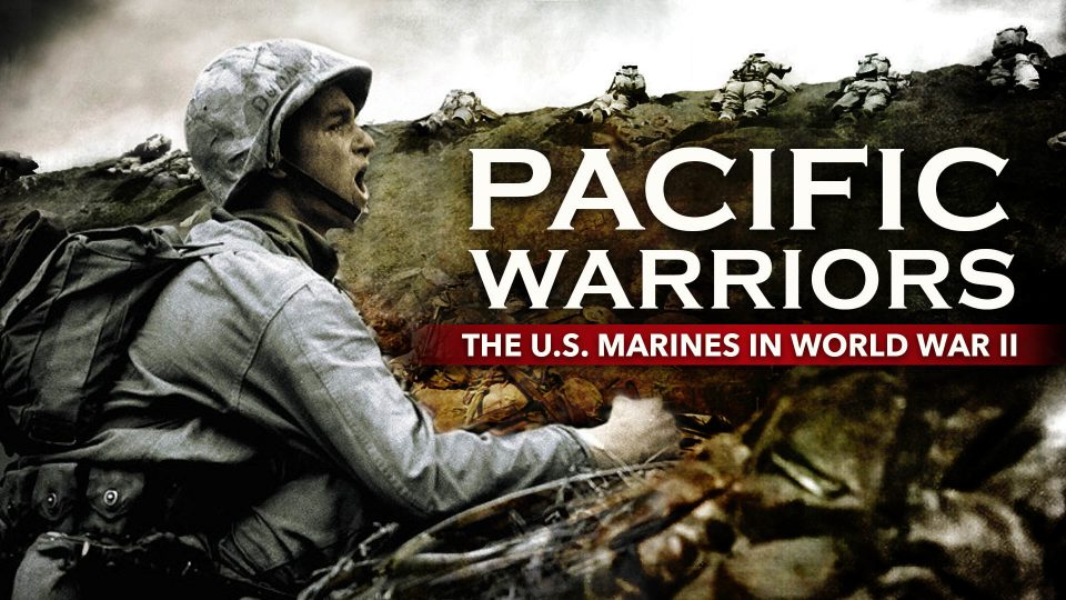 Pacific Warriors - The Marines In World War II