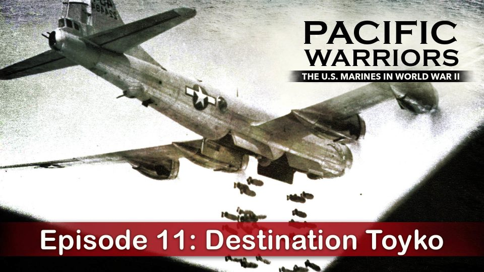 Pacific Warriors – The Marines In World War II – Episode 11: Destination Toyko