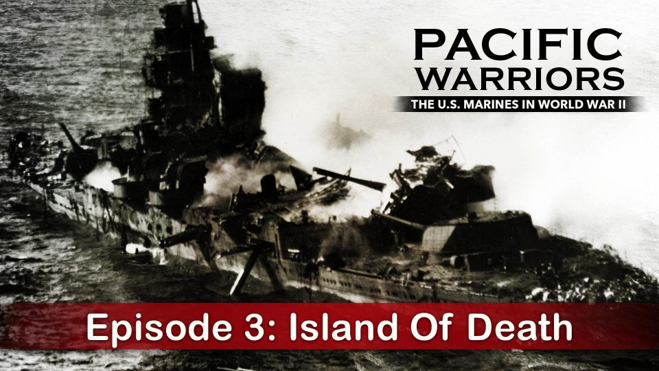 Pacific Warriors – The Marines In World War II – Episode 3: Island Of Death