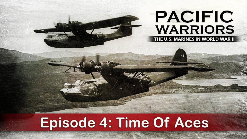 Pacific Warriors – The Marines In World War II – Episode 4: Time Of Aces