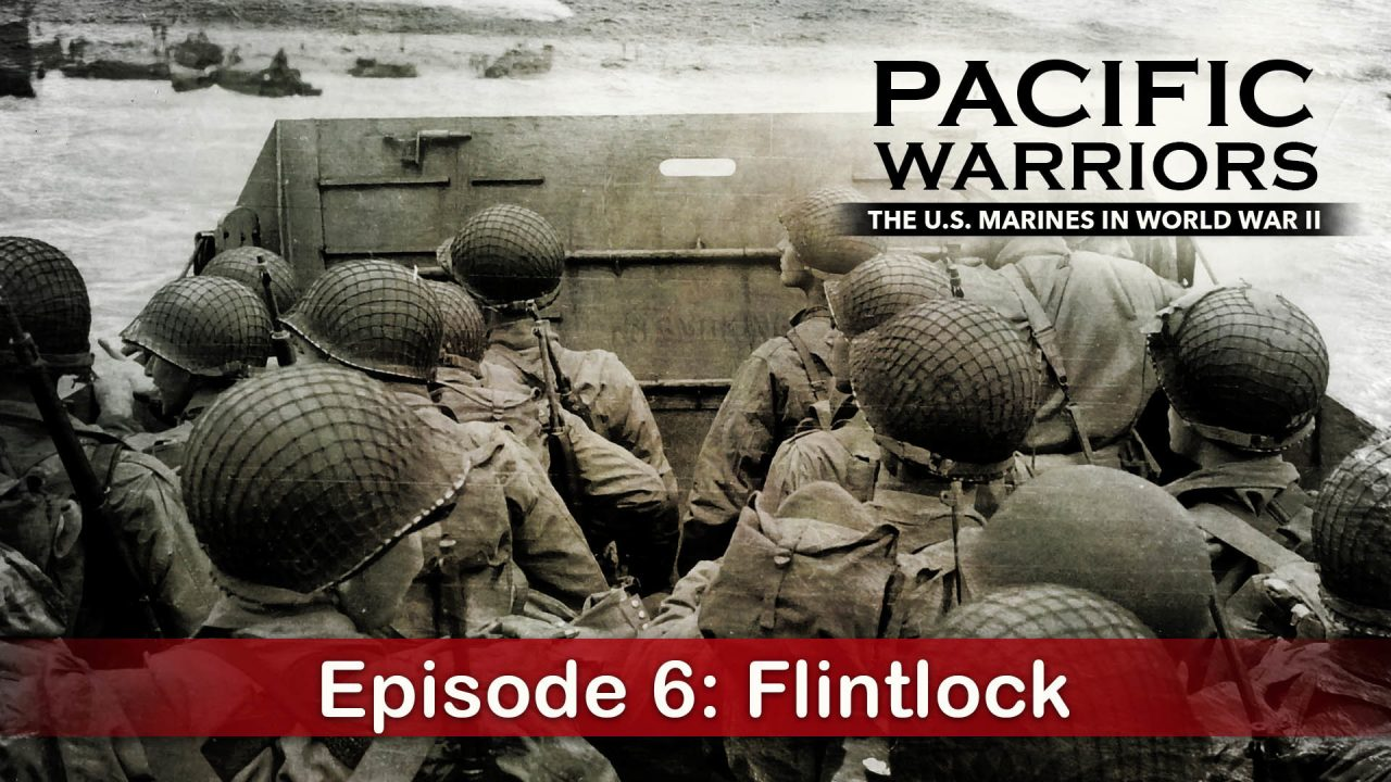 Pacific Warriors – The Marines In World War II – Episode 6: Flintlock