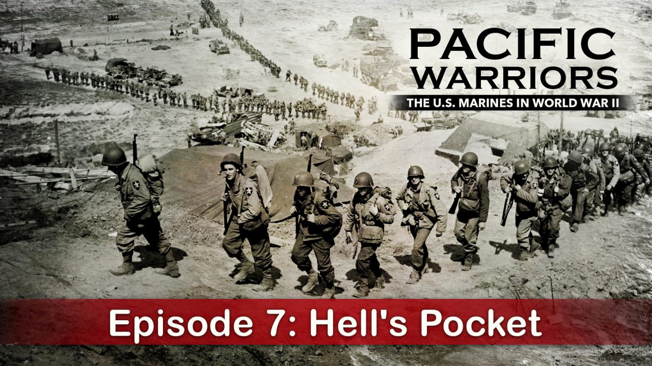 Pacific Warriors – The Marines In World War II – Episode 7: Hell's Pocket