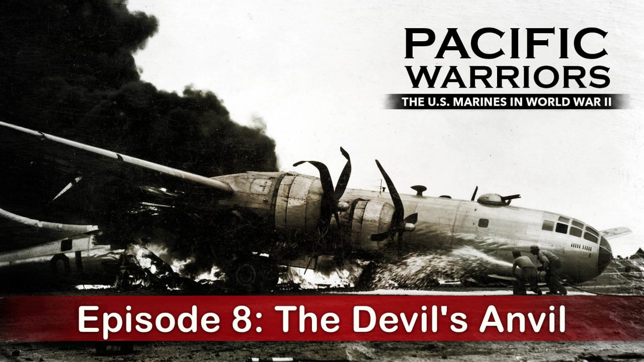 Pacific Warriors – The Marines In World War II – Episode 8: The Devil's Anvil