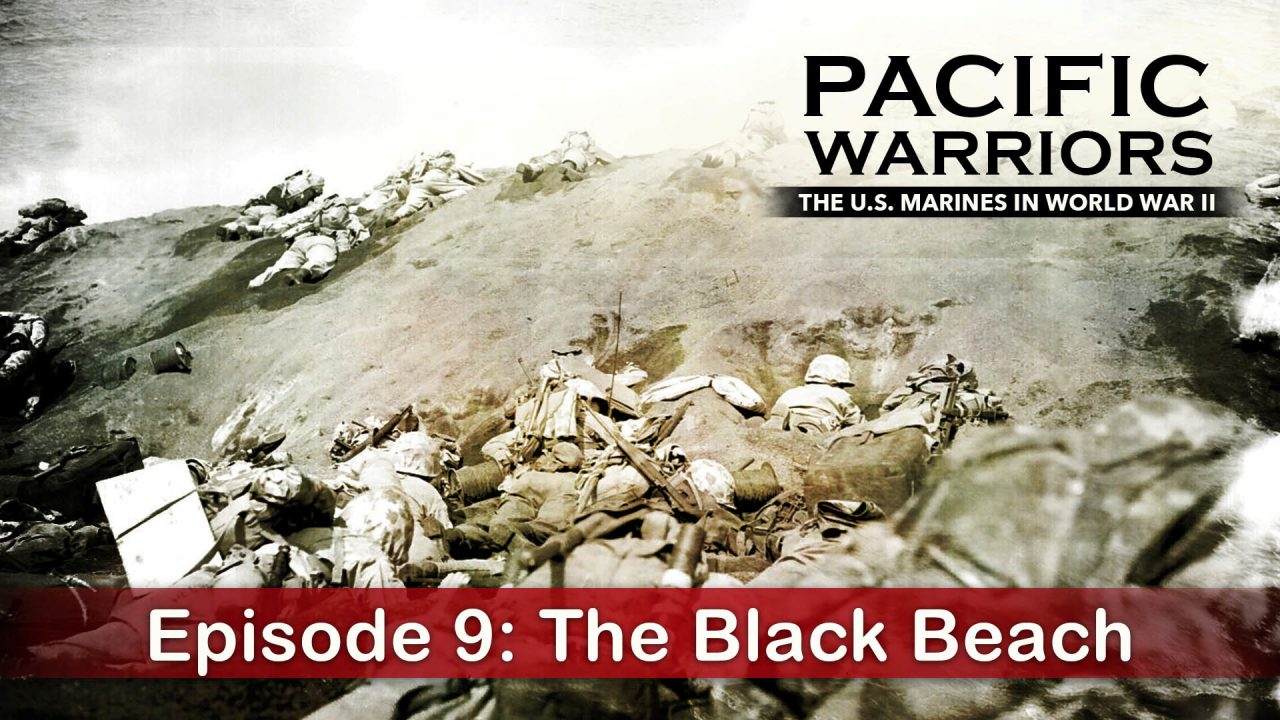 Pacific Warriors – The Marines In World War II – Episode 9: The Black Beach