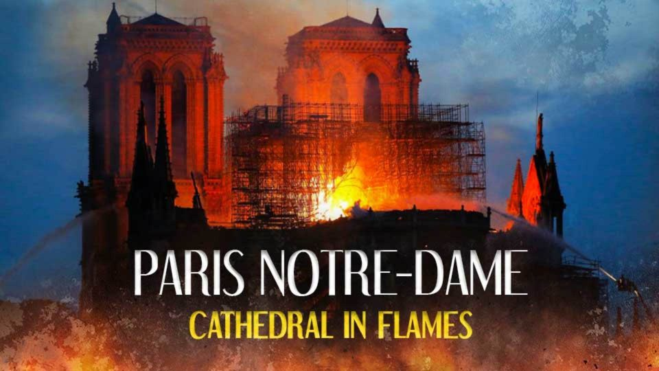Paris Notre-Dame Cathedral in flames