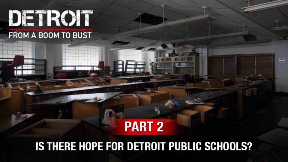 Part 2: Is There Hope For Detroit Public Schools?