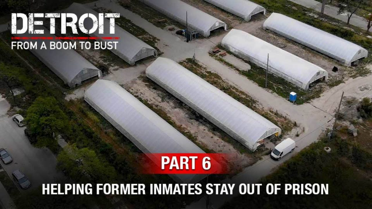 Part 6: This Detroit Farm Is Helping Former Inmates Stay Out Of Prison