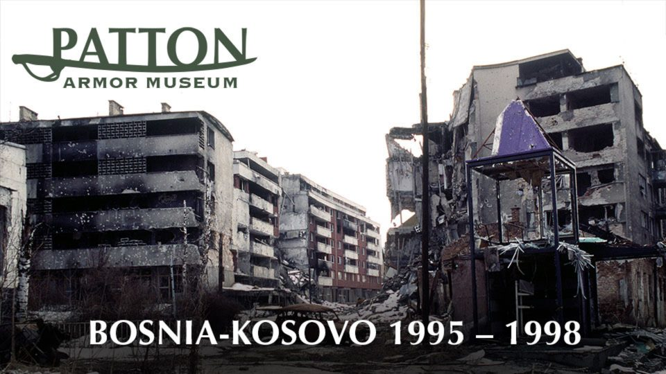 Patton Armor Museum – Bosnia-Kosovo 1995 – 1998